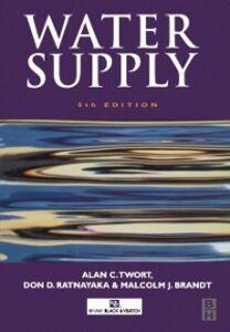 Ebook in inglese Water Supply Brandt, Malcolm J. , Ratnayaka , Ratnayaka, Don D. , Twort, Alan C.