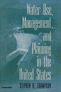 Ebook in inglese Water Use, Management, and Planning in the United States Thompson, Stephen A.