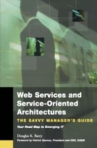 Foto Cover di Web Services, Service-Oriented Architectures, and Cloud Computing, Ebook inglese di Douglas K. Barry, edito da Elsevier Science