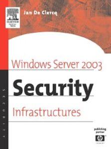 Ebook in inglese Windows Server 2003 Security Infrastructures Clercq, Jan De