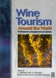 Ebook in inglese Wine Tourism Around the World Cambourne, Brock , Hall, C. Michael , Macionis, Niki , Sharples, Liz