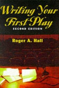 Ebook in inglese Writing Your First Play Hall, Roger