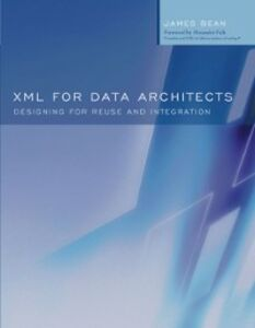 Ebook in inglese XML for Data Architects Bean, James