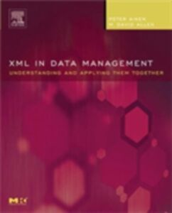 Ebook in inglese XML in Data Management Aiken, Peter , Allen, M. David