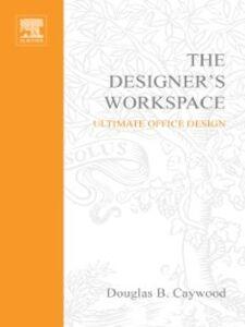 Foto Cover di Designer's Workspace, Ebook inglese di Douglas Caywood, edito da Elsevier Science