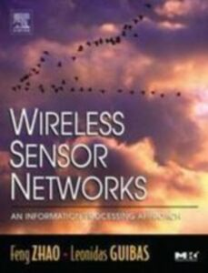 Ebook in inglese Wireless Sensor Networks Guibas, Leonidas , Zhao, Feng