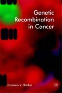 Ebook in inglese Genetic Recombination in Cancer Sherbet, Gajanan V.