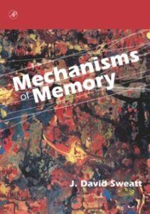 Ebook in inglese Mechanisms of Memory Sweatt, J. David