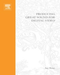 Ebook in inglese Producing Great Sound for Digital Video Rose, Jay