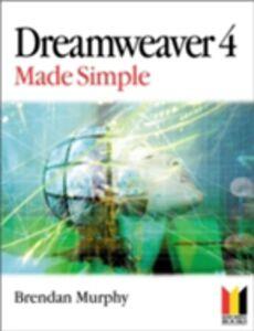 Ebook in inglese Dreamweaver 4 Made Simple Murphy, Brendan