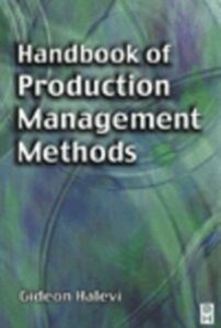Ebook in inglese Handbook of Production Management Methods Halevi, Gideon