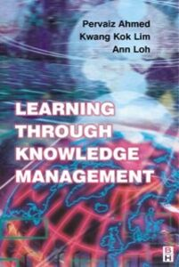 Ebook in inglese Learning Through Knowledge Management Ahmed, Pervaiz K. , Lim, Kwang Kok , Loh, Ann Y E