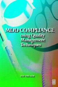 Foto Cover di MDD Compliance Using Quality Management Techniques, Ebook inglese di Ray Tricker, edito da Elsevier Science