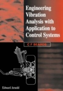 Ebook in inglese Engineering Vibration Analysis with Application to Control Systems Beards, C.