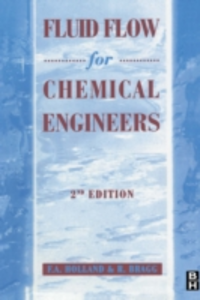 Ebook in inglese Fluid Flow for Chemical and Process Engineers Bragg, R. , Holland, F.