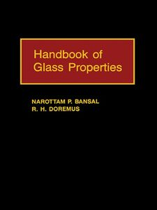 Ebook in inglese Handbook of Glass Properties Bansal, Narottam P. , Doremus, Robert H.