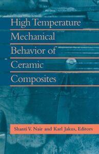 Foto Cover di High Temperature Mechanical Behaviour of Ceramic Composites, Ebook inglese di Karl Jakus,Shanti Nair, edito da Elsevier Science