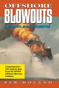 Ebook in inglese Offshore Blowouts: Causes and Control Per Holland, Ph.D.