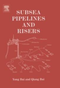 Foto Cover di Subsea Pipelines and Risers, Ebook inglese di  edito da Elsevier Science