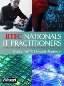 Foto Cover di BTEC Nationals - IT Practitioners, Ebook inglese di Howard Anderson,Sharon Yull, edito da Elsevier Science