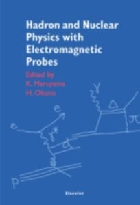 Ebook in inglese Hadron and Nuclear Physics with Electromagnetic Probes