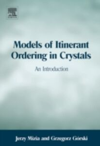 Ebook in inglese Models of Itinerant Ordering in Crystals Gorski, Grzegorz , Mizia, Jerzy