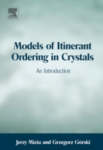 Ebook in inglese Models of Itinerant Ordering in Crystals Gorski, Grzegorz , Mizia, Jerzy