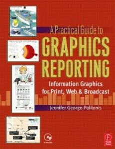 Ebook in inglese Practical Guide to Graphics Reporting George-Palilonis, Jennifer