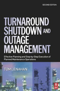 Ebook in inglese Turnaround, Shutdown and Outage Management Lenahan, Tom