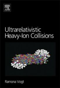 Ebook in inglese Ultrarelativistic Heavy-Ion Collisions Vogt, Ramona