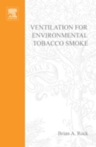 Ebook in inglese Ventilation for Environmental Tobacco Smoke Rock, Brian A