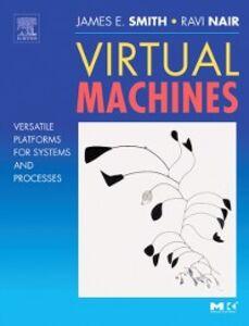 Ebook in inglese Virtual Machines Nair, Ravi , Smith, Jim