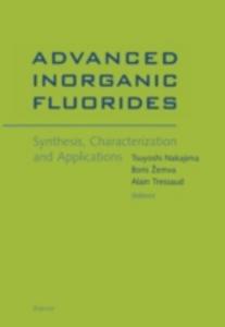 Ebook in inglese Advanced Inorganic Fluorides: Synthesis, Characterization and Applications Nakajima, T. , Tressaud, A. , Zemva, B.