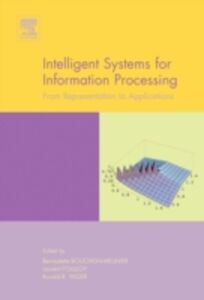 Ebook in inglese Intelligent Systems for Information Processing: From Representation to Applications Bouchon-Meunier, B. , Foulloy, L. , Yager, Ronald R.
