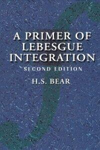Foto Cover di Primer of Lebesgue Integration, Ebook inglese di H. S. Bear, edito da Elsevier Science