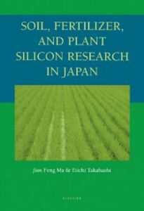 Ebook in inglese Soil, Fertilizer, and Plant Silicon Research in Japan Ma, Jian Feng , Takahashi, Eiichi