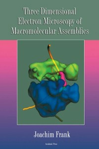 Ebook in inglese Three-Dimensional Electron Microscopy of Macromolecular Assemblies Joachim, Frank