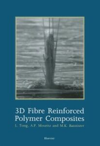 Ebook in inglese 3D Fibre Reinforced Polymer Composites Bannister, M. , Mouritz, A.P. , Tong, L.
