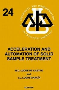 Foto Cover di Acceleration and Automation of Solid Sample Treatment, Ebook inglese di M.D. Luque de Castro,J.L. Luque Garcia, edito da Elsevier Science