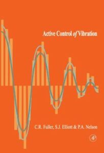 Ebook in inglese Active Control of Vibration Elliott, Sharon , Fuller, Christopher C. , Nelson, P. A.