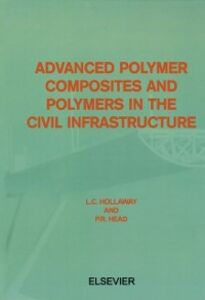 Ebook in inglese Advanced Polymer Composites and Polymers in the Civil Infrastructure Hollaway, L.C.
