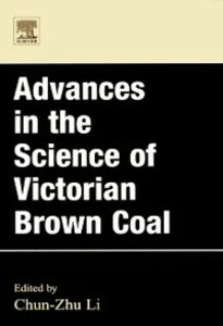 Foto Cover di Advances in the Science of Victorian Brown Coal, Ebook inglese di Chun - Zhu Li, edito da Elsevier Science