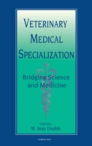 Ebook in inglese Veterinary Medical Specialization: Bridging Science and Medicine -, -