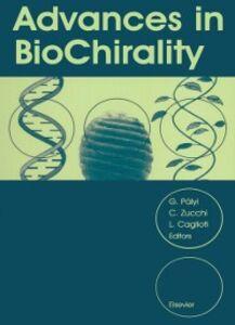 Ebook in inglese Advances in BioChirality Caglioti, L. , Palyi, Gyula , Zucchi, C.