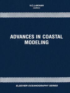 Foto Cover di Advances in Coastal Modeling, Ebook inglese di V.C. Lakhan, edito da Elsevier Science