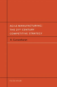 Ebook in inglese Agile Manufacturing: The 21st Century Competitive Strategy Gunasekaran, A.