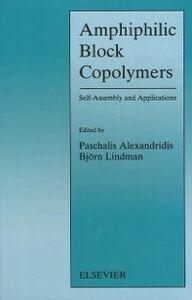 Foto Cover di Amphiphilic Block Copolymers, Ebook inglese di P. Alexandridis,B. Lindman, edito da Elsevier Science
