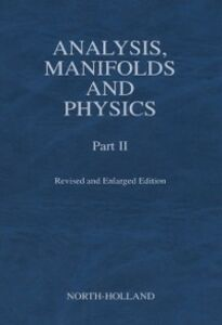 Ebook in inglese Analysis, Manifolds and Physics, Part II - Revised and Enlarged Edition Choquet-Bruhat, Y.