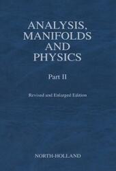 Analysis, Manifolds and Physics, Part II - Revised and Enlarged Edition