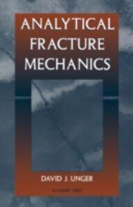 Ebook in inglese Analytical Fracture Mechanics Unger, David J.